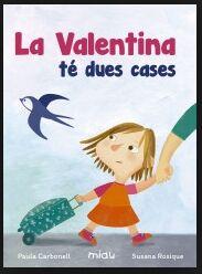 VALENTINA TE DUES CASES (CATALAN)