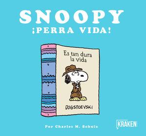 SNOOPY, PERRA VIDA!