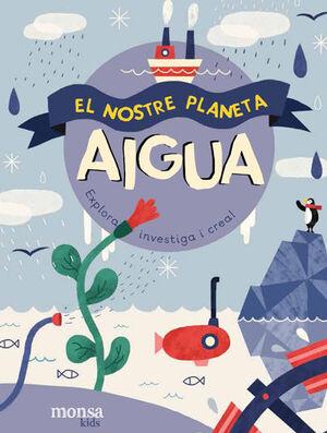 EL NOSTRE PLANETA - AIGUA