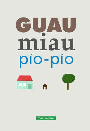 GUAU miau Pío Pío
