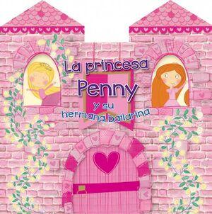 LA PRINCESA PENNY Y SU HERMANA BAILARINA
