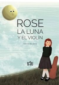 ROSE, LA LUNA Y EL VIOLÍN