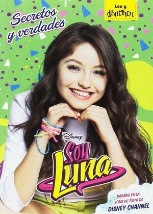 Soy Luna. Secretos y verdades