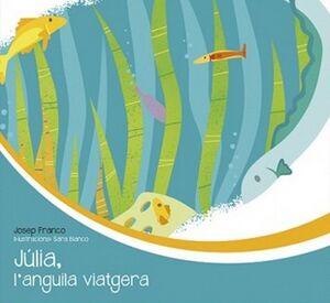 JULIA, L'ANGUILA VIATGERA