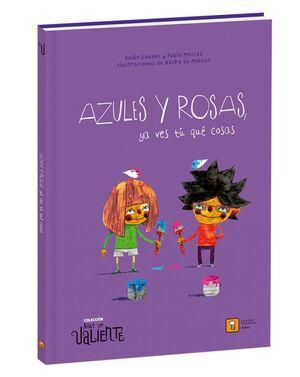 AZULES Y ROSAS YA VES TU QUE COSAS (ANDE YO VALIENTE)