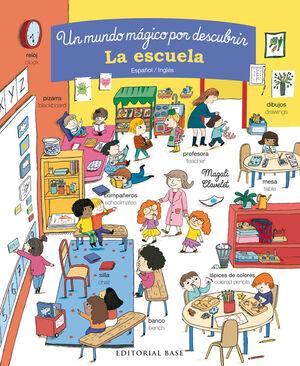 La escuela. Un mundo mágico por descubrir. Español/Inglés