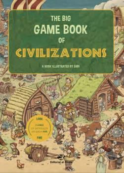 THE BIG GAME BOOK OF CIVILIZATIONS - LIBROS PARA NIÑOS EN INGLES