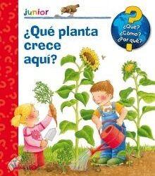 ¿Qué? Junior. ¿Qué planta crece aquí?
