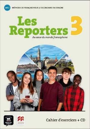 Les reporters 3 A2.1. cahier d'exercices (+cd)