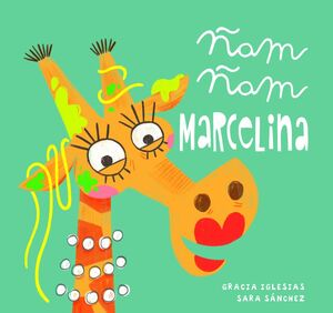 Ñam, ñam Marcelina