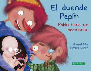 EL DUENDE PEPÍN. PABLO TIENE UN HERMANITO