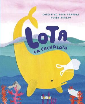 LOTA, LA CACHALOTA