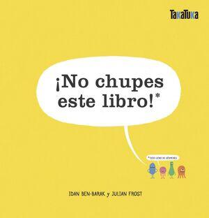 ¡No chupes este libro!