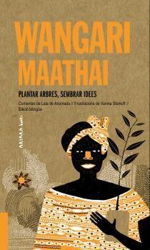 WANGARI MAATHAI: PLANTAR ARBRES, SEMBRAR IDEES