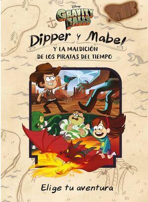 GRAVITY FALLS. DIPPER Y MABEL Y LA MALDICION DE LOS PIRATAS DEL T