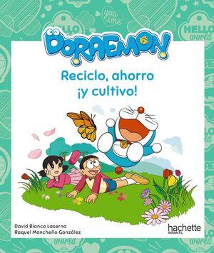 Reciclo, ahorro ¡y cultivo! con Doraemon
