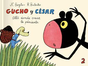 Gucho y César allá donde crece la pimienta