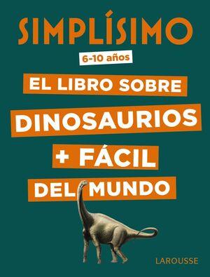Simpl�simo. El libro sobre dinosaurios + f�cil del mundo
