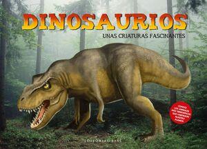 Dinosaurios. Unas criaturas fascinanates
