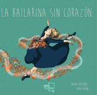 La bailarina sin corazón.