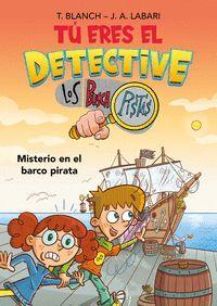 TU ERES EL DETECTIVE CON LOS BUSCAPISTAS 2. MISTERIO EN EL BARCO PIRATA
