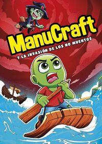MANUCRAFT Y LA INVASION DE LOS NO-MUERTOS