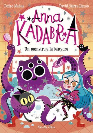 Anna Kadabra. Un monstre a la banyera