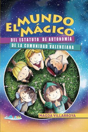 El mundo mágico del Estatuto de Autonomía de la Comunidad Valenciana