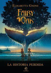 Fairy Oak. La historia perdida