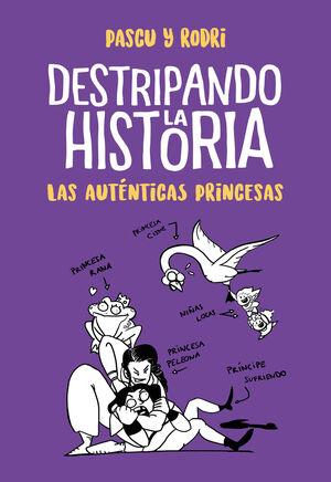Las aut�nticas princesas (Destripando la historia)