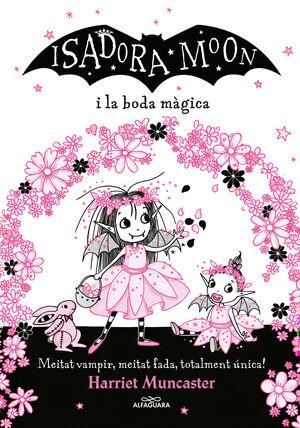 La Isadora Moon i la boda màgica (Grans històries de la Isadora Moon 3)