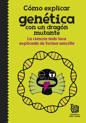 COMO EXPLICAR GENETICA CON UN DRAGON MUTANTE