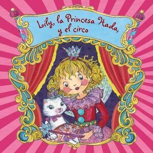 LILY, LA PRINCESA HADA, Y EL CIRCO