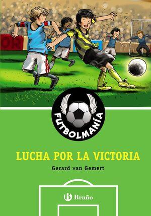 Futbolmanía. Lucha por la victoria