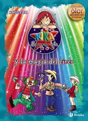 KIKA SUPERBRUJA Y LA MAGIA DEL CIRCO (ED COLOR)