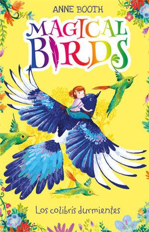 Magical Birds 1. Los colibrís durmientes