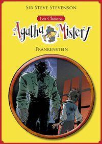 Los clásicos de Agatha Mistery 1. Frankenstein