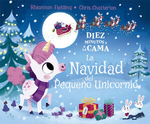 Diez minutos y a la cama. La Navidad del Pequeño Unicornio