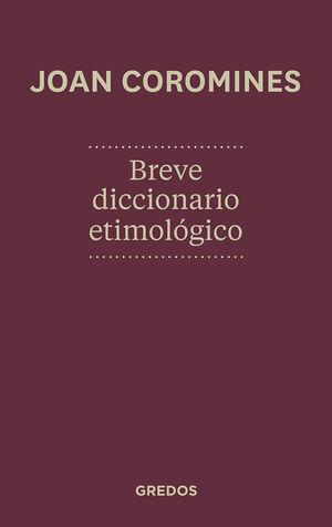 BREVE DICCIONARIO ETIMOLOGICO DE LA LENGUA CASTELL