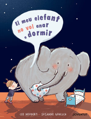 El meu elefant no vol anar a dormir