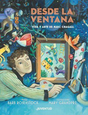 Desde la ventana. Vida y arte de Marc Chagall