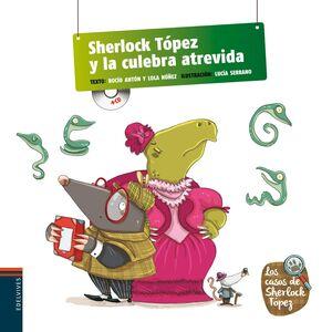 SHERLOCK TÓPEZ Y LA CULEBRA ATREVIDA (PICTOCUENTO CON CD)