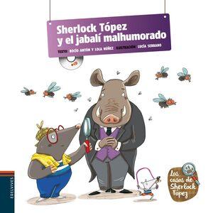 SHERLOCK TÓPEZ Y EL JABALÍ MALHUMORADO (PICTOCUENTO CON CD)