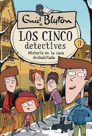 MISTERIO EN LA CASA DESHABITADA. LOS CINCO DETECTIVES 3