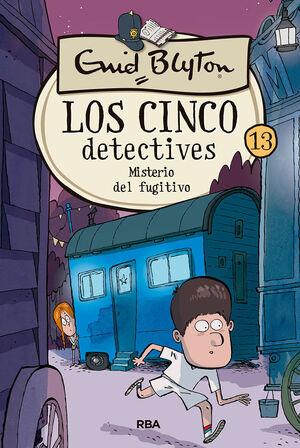 LOS CINCO DETECTIVES 13: MISTERIO DEL FUGITIVO