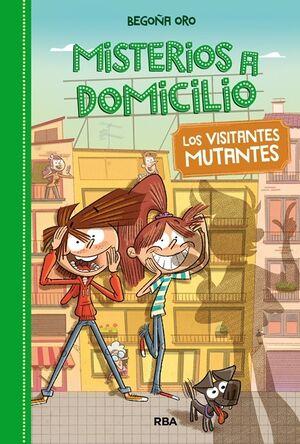 Misterios a domicilio 4. Visitantes mutantes