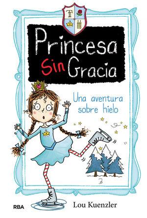 Princesa Singracia 4. Una aventura sobre hielo