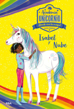 Academia Unicornio 4. Isabel y Nube