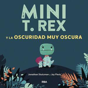 Mini T.Rex y la oscuridad muy oscura