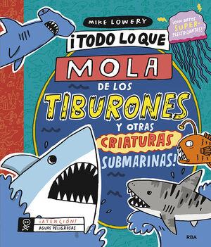 ¡Todo lo que mola de los tiburones y otras criaturas submarinas!